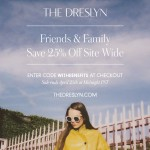 The Dreslyn: 25% Off Site Wide